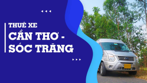 Thuê xe Cần Thơ đi Sóc Trăng giá rẻ - Dịch vụ thuê xe Thảo Vy