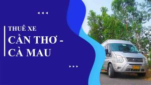 Thuê xe Cần Thơ đi Cà Mau giá rẻ - Dịch vụ thuê xe Thảo Vy